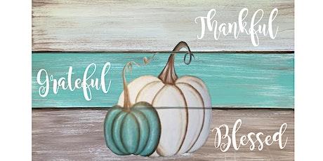 Encore Teal Pumpkin Grateful  Sign  Paint Sip Wine Art Maker Class tickets
