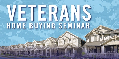 Home buyers seminar for Veterans, Military and Spouses tickets