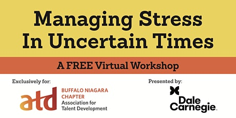 Managing Stress in Uncertain Times - Hosted by ATD Buffalo/Niagara tickets
