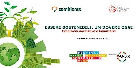Essere sostenibili: un dovere oggi - Evoluzioni normative e finanziarie biglietti