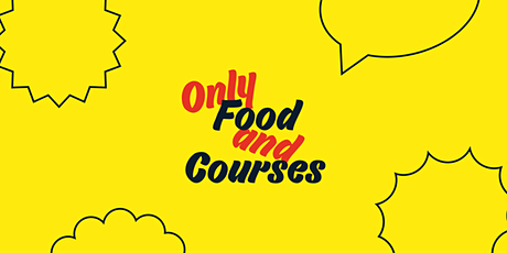Only Food and Courses Volume 2 tickets