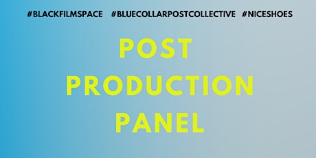 Black Film Space Post Production Panel tickets