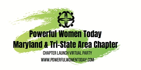 Powerful Women Today Maryland & Tri-State Chapter Launch tickets