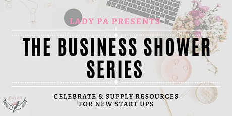 Lady PA's Business Shower Series #1 tickets