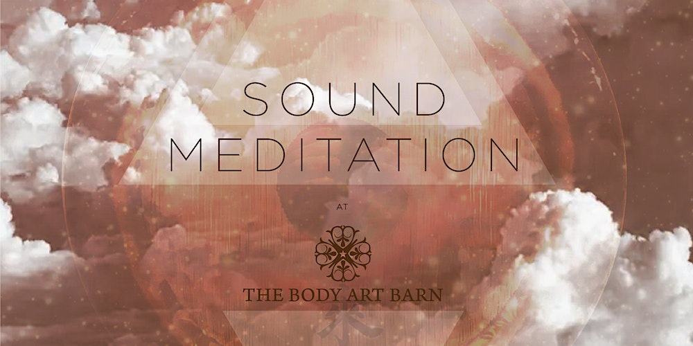 Sound Meditation The Body Art Barn Tickets Fri Nov 6 2020 At 6 30 Pm Eventbrite