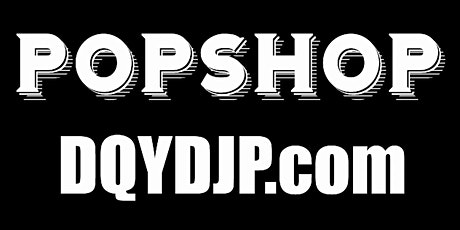 POPSHOP presented by DQYDJP tickets