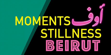 Moments of Stillness - Beirut tickets