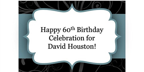 SURPRISE Birthday Party for David Houston tickets