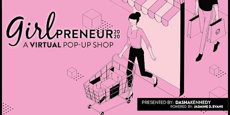 Girlpreneur: A Virtual Pop Up Shop tickets