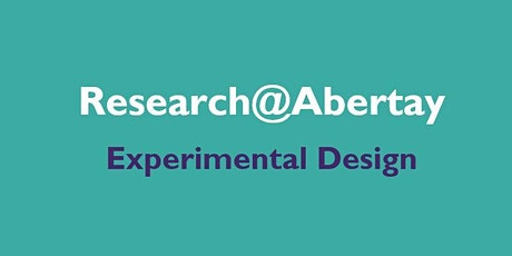 Research@Abertay:  Introduction to Experimental Design tickets