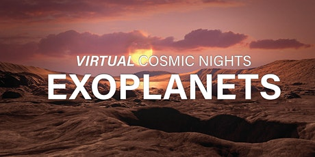 Virtual Cosmic Nights: Exoplanets tickets