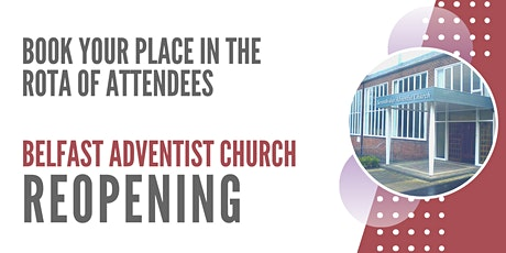 LIMITED REOPENING: Belfast Adventist Church tickets