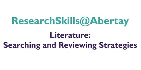 Research Skills@Abertay: Literature - Searching and Reviewing Strategies tickets