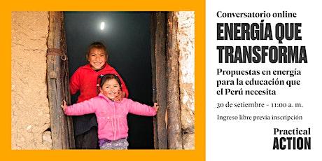 Conversatorio: Energía que transforma, propuestas para la educación en Perú entradas