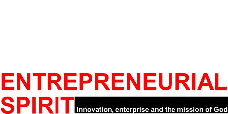 Entrepreneurial Spirit: innovation, enterprise and the mission of God tickets