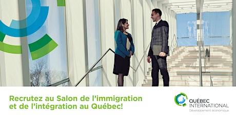 Recrutez au salon de l'immigration et de l'intégration au Québec billets