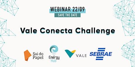 Vale Conecta Challenge bilhetes