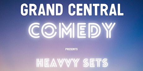 Grand Central Comedy Presents: HEAVVY SETS w/ KYLE KINANE, BRANDON  WARDELL tickets