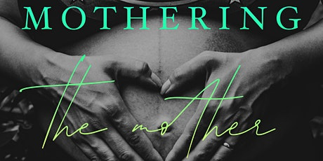 Mothering the Mother - a nourishing online retreat for pregnant mothers tickets