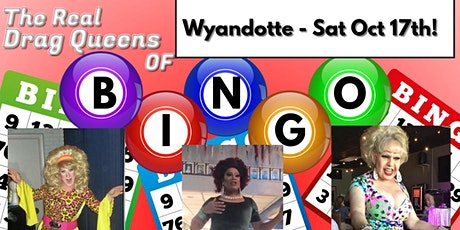 The Real Drag Queens of Bingo - Saturday Oct. 17th -  Wyandotte Mi. Show tickets