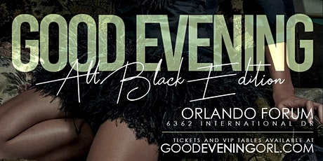 "GOOD EVENING ""ALL BLACK EDITION"" tickets"