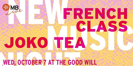 New Music Night with French Class and Joko Tea tickets