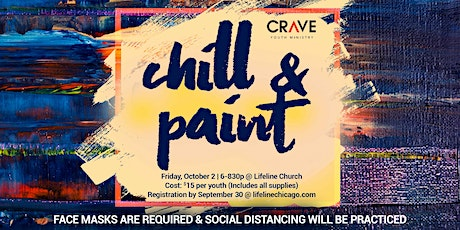 CRAVE Youth Ministry PRESENTS - CHILL & PAINT tickets