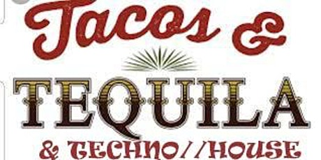 Tacos, Tequila & Tech//House tickets