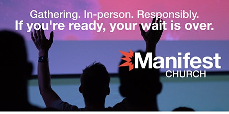 Manifest Church In-Person Gatherings tickets