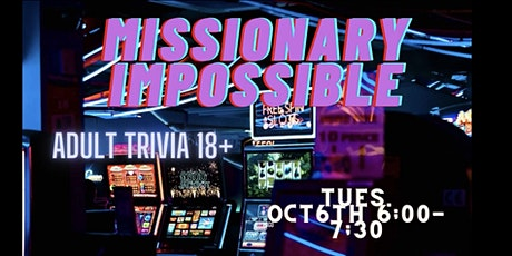Missionary Impossible: Adult Trivia Night (18+) tickets
