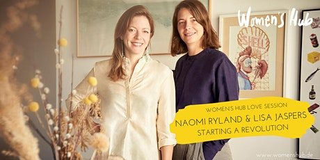 NAOMI RYLAND & LISA JASPERS - WOMEN'S HUB LOVE SESSION - 21. Oktober 2020 tickets
