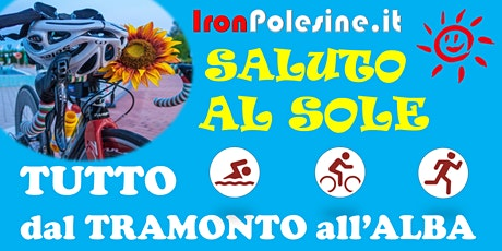IronPolesine 3° Memorial SALUTO AL SOLE:  ...TUTTO dal Tramonto all'Alba! tickets