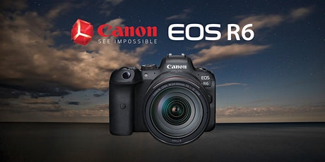 The Canon EOS R6 Difference tickets