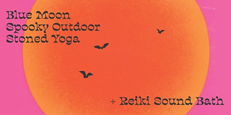 Blue Moon Spooky Outdoor Stoned Yoga + Sound Bath tickets