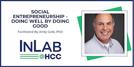 Social Entrepreneurship - Doing Well by Doing Good - Virtual via Zoom tickets