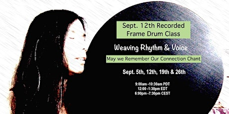Recording of May We Remember Our Connection - Weaving Rhythm & Voice 9/12 tickets