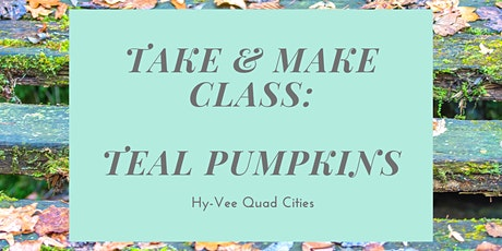 Take and Make Class: Teal Pumpkins (Edwards River Public Library) tickets