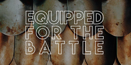 Equipped for Battle - Men's Bible Study tickets