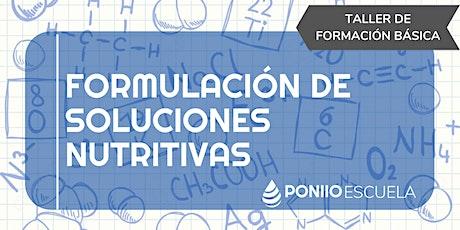 Formulación, Preparación y Manejo de Soluciones Nutritivas entradas