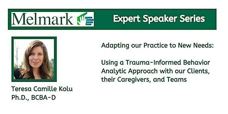 Melmark *Virtual* Expert Speaker Series: Dr. Camille Kolu tickets