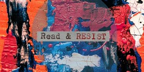 Read & Resist: Joy, Care, Love and Resistance: the post-COVID recovery tickets