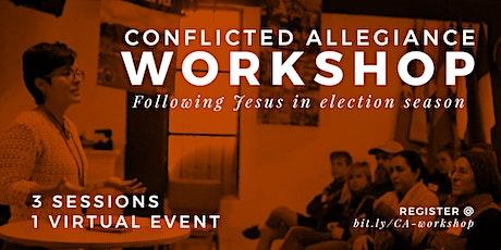 Conflicted Allegiance: Following Jesus in Election Season ingressos