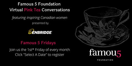 Famous 5 Foundation Virtual Pink Teas with Inspiring Canadian Women tickets