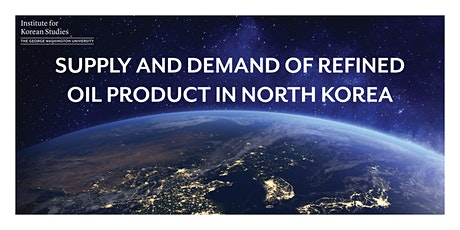 Supply and Demand of Refined Oil Product in North Korea tickets