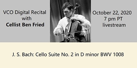 VCO Digital Recital: Ben Fried (cello) tickets