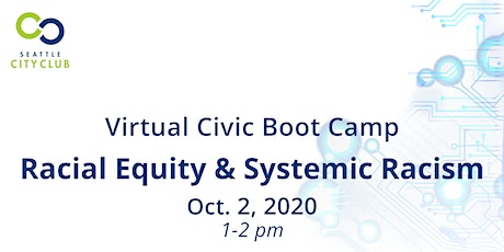 10/2 Virtual Civic Boot Camp: Racial Equity and Systemic Racism in Seattle tickets