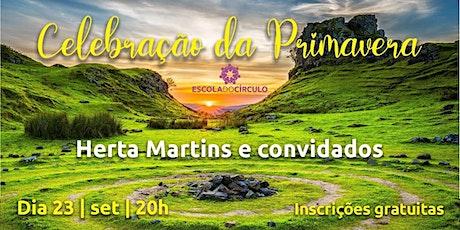 Celebração da Primavera | Herta Martins e convidados ingressos