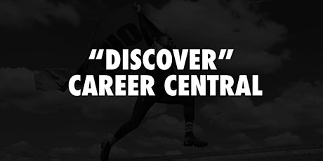 """Discover"" Career Central Session 2 tickets"