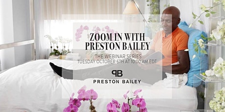 ZOOM IN with Preston Bailey tickets