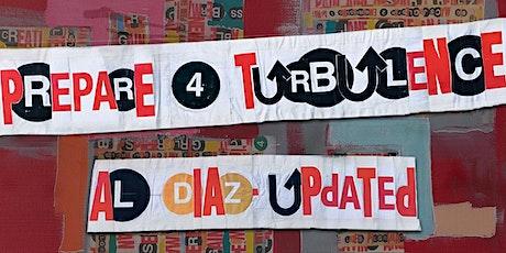 """PREPARE 4 TURBULENCE, AL DIAZ – UPDATED"" – Opening Reception, Sep 24 billets"
